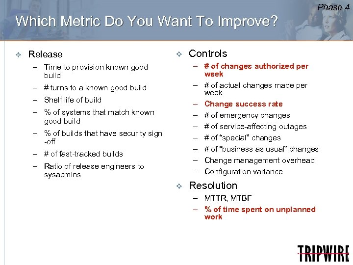 Phase 4 Which Metric Do You Want To Improve? v Release v Controls –