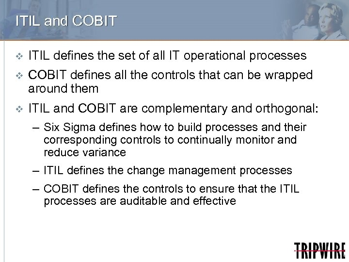 ITIL and COBIT v ITIL defines the set of all IT operational processes v