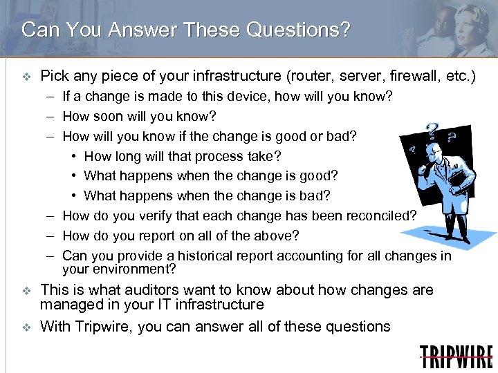 Can You Answer These Questions? v Pick any piece of your infrastructure (router, server,