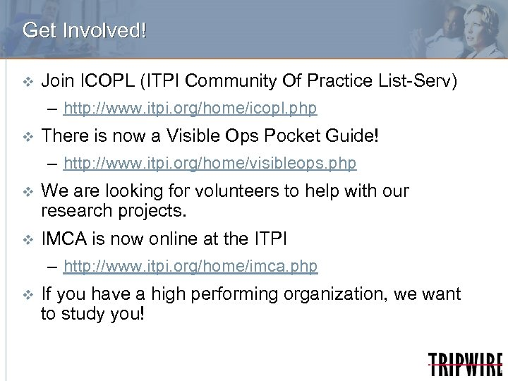 Get Involved! v Join ICOPL (ITPI Community Of Practice List-Serv) – http: //www. itpi.