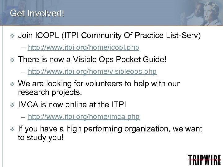 Get Involved! v Join ICOPL (ITPI Community Of Practice List-Serv) – http: //www. itpi.
