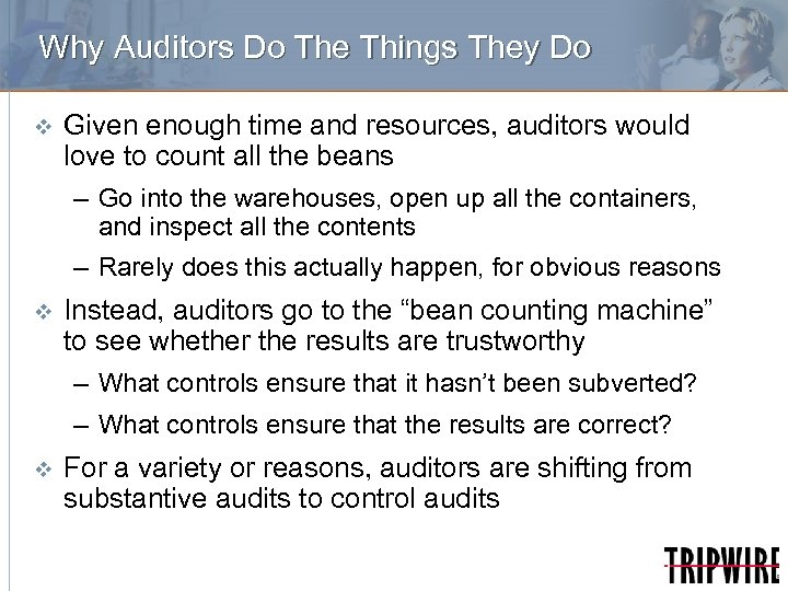 Why Auditors Do The Things They Do v Given enough time and resources, auditors