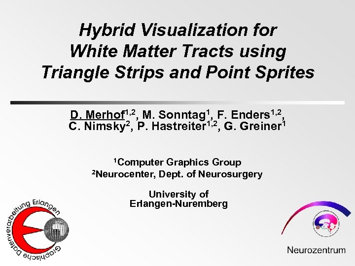 Hybrid Visualization for White Matter Tracts using Triangle Strips and Point Sprites D. Merhof