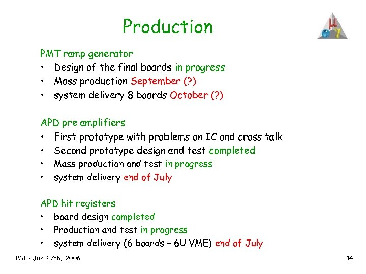 Production PMT ramp generator • Design of the final boards in progress • Mass