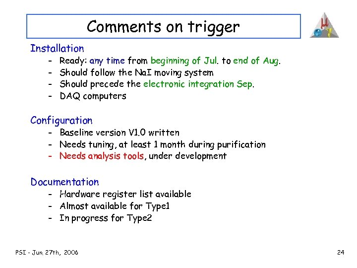 Comments on trigger Installation - Ready: any time from beginning of Jul. to end