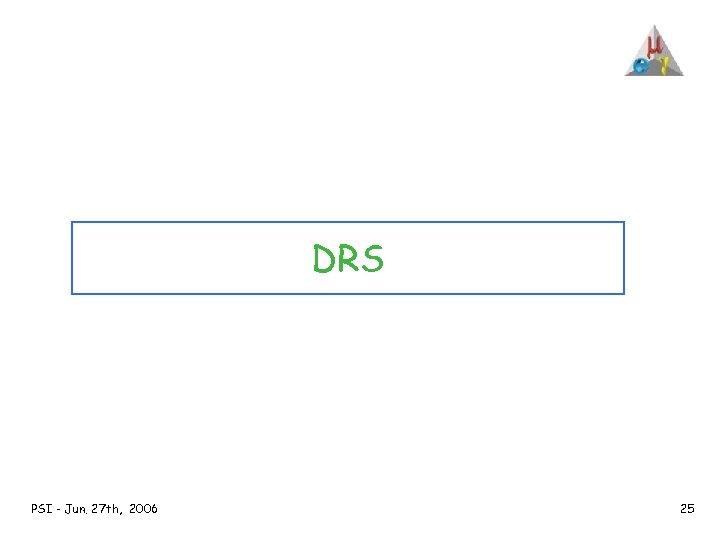 DRS PSI - Jun. 27 th, 2006 25