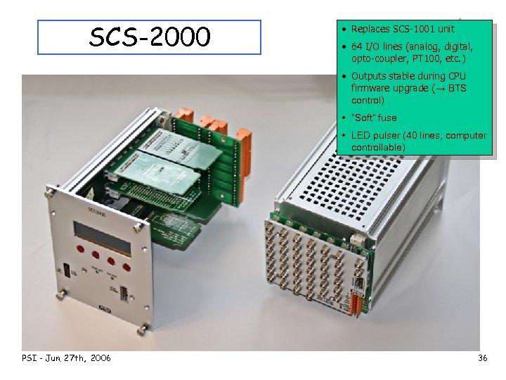 SCS-2000 • Replaces SCS-1001 unit • 64 I/O lines (analog, digital, opto-coupler, PT 100,