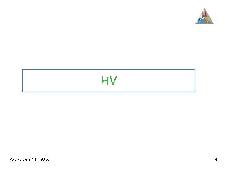 HV PSI - Jun. 27 th, 2006 4