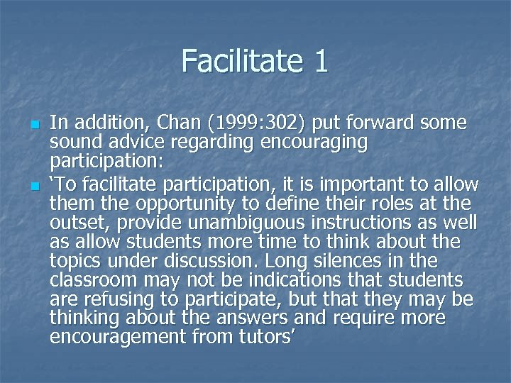 Facilitate 1 n n In addition, Chan (1999: 302) put forward some sound advice