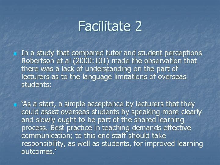 Facilitate 2 n In a study that compared tutor and student perceptions Robertson et
