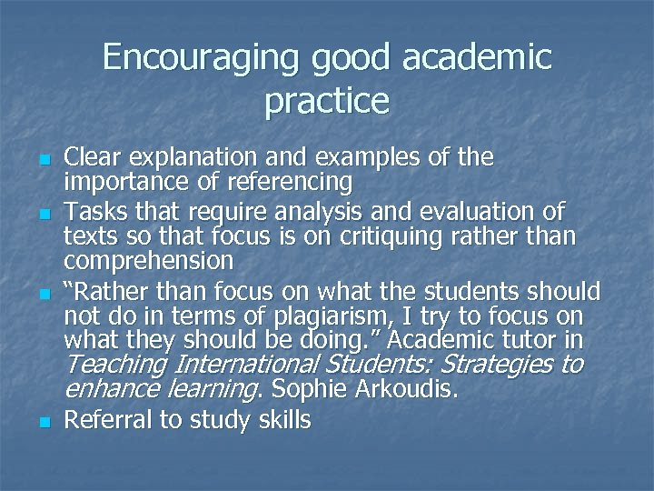 Encouraging good academic practice n n n Clear explanation and examples of the importance
