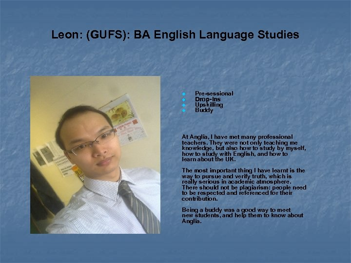 Leon: (GUFS): BA English Language Studies Pre-sessional Drop-ins Upskilling Buddy At Anglia, I have
