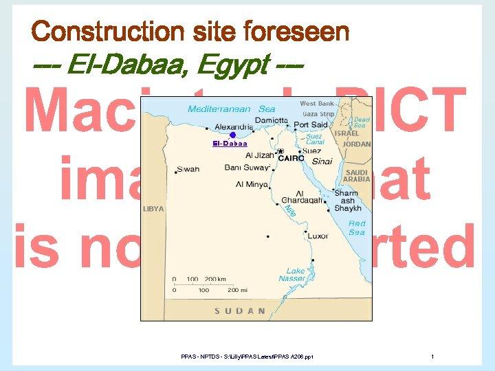Construction site foreseen --- El-Dabaa, Egypt --- PPAS - NPTDS - S: LillyPPAS LatestPPAS