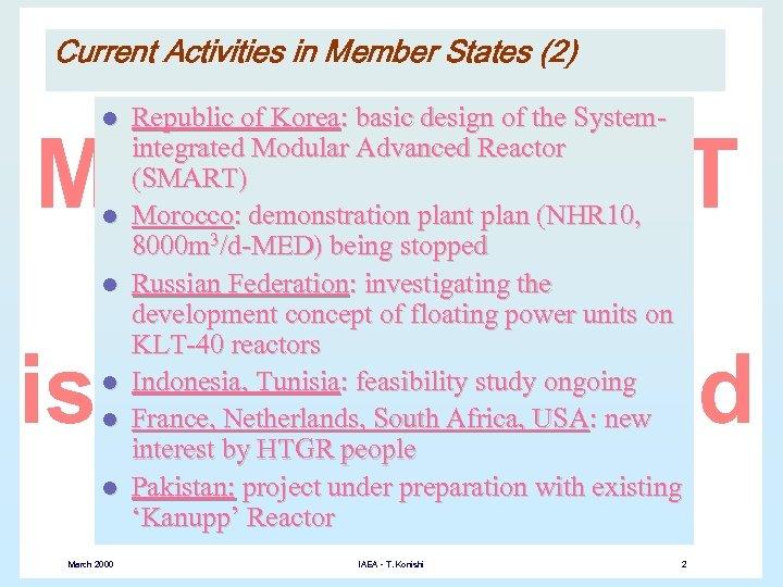 Current Activities in Member States (2) l l l March 2000 Republic of Korea: