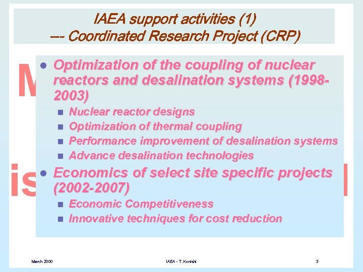IAEA support activities (1) --- Coordinated Research Project (CRP) l Optimization of the coupling
