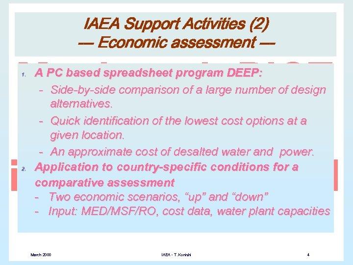 IAEA Support Activities (2) --- Economic assessment --1. 2. A PC based spreadsheet program