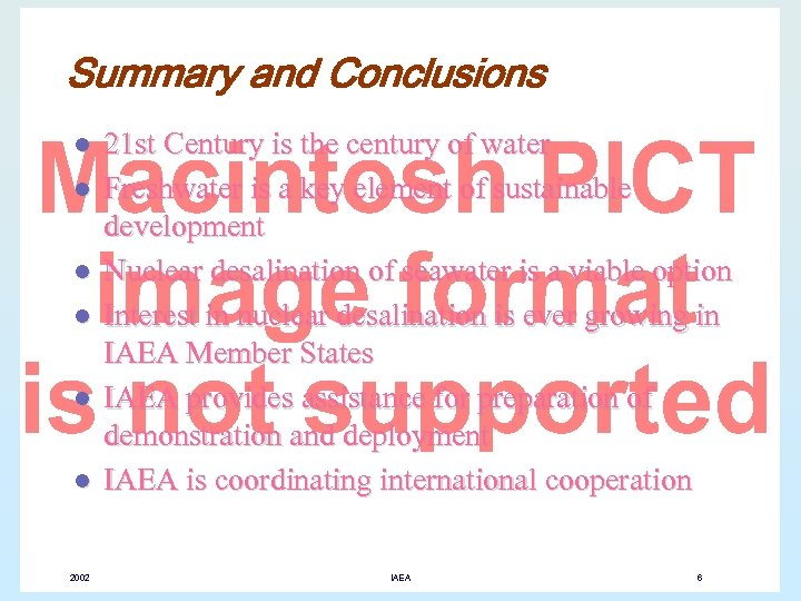 Summary and Conclusions l l l 2002 21 st Century is the century of