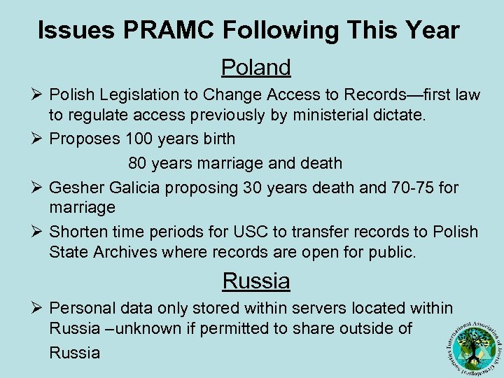Issues PRAMC Following This Year Poland Ø Polish Legislation to Change Access to Records—first