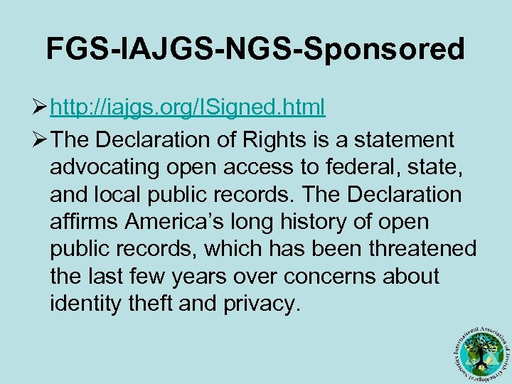 FGS-IAJGS-NGS-Sponsored Ø http: //iajgs. org/ISigned. html Ø The Declaration of Rights is a statement