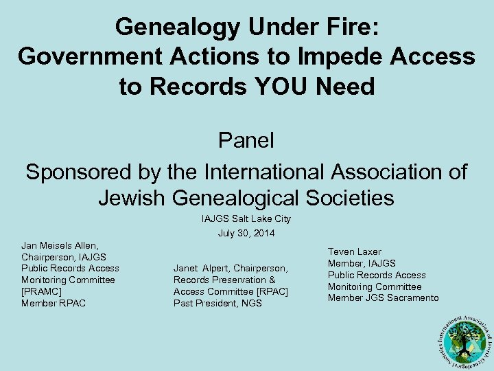 Genealogy Under Fire: Government Actions to Impede Access to Records YOU Need Panel Sponsored
