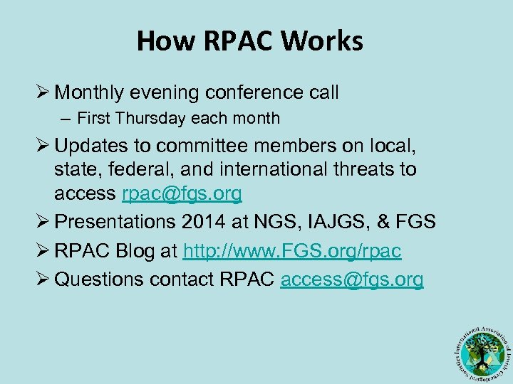 How RPAC Works Ø Monthly evening conference call – First Thursday each month Ø