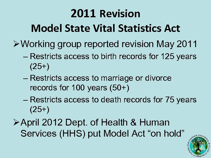 2011 Revision Model State Vital Statistics Act Ø Working group reported revision May 2011