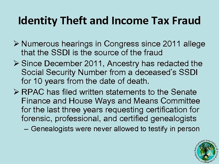Identity Theft and Income Tax Fraud Ø Numerous hearings in Congress since 2011 allege