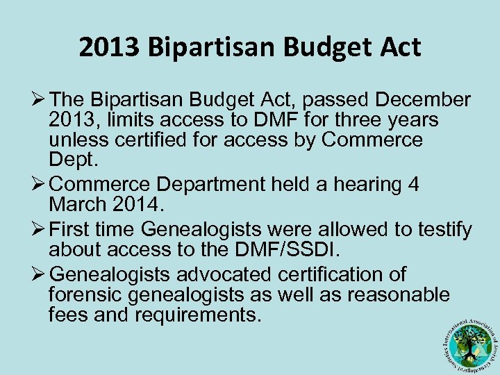 2013 Bipartisan Budget Act Ø The Bipartisan Budget Act, passed December 2013, limits access