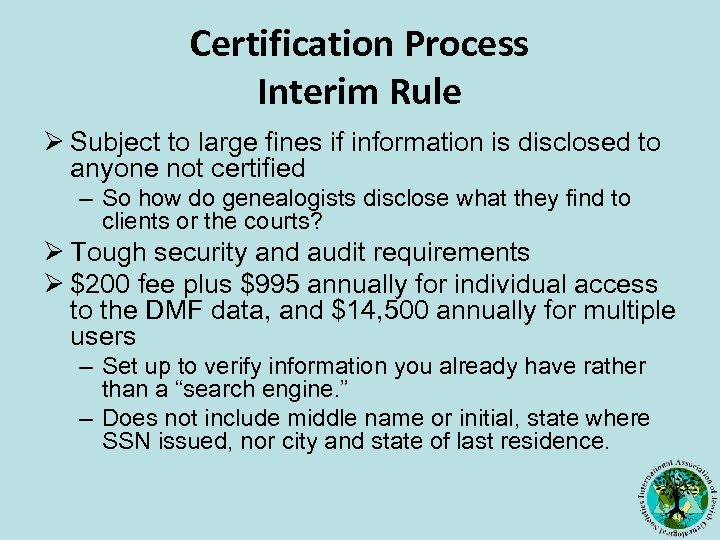 Certification Process Interim Rule Ø Subject to large fines if information is disclosed to