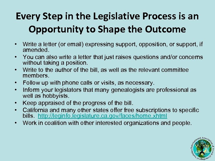 Every Step in the Legislative Process is an Opportunity to Shape the Outcome •