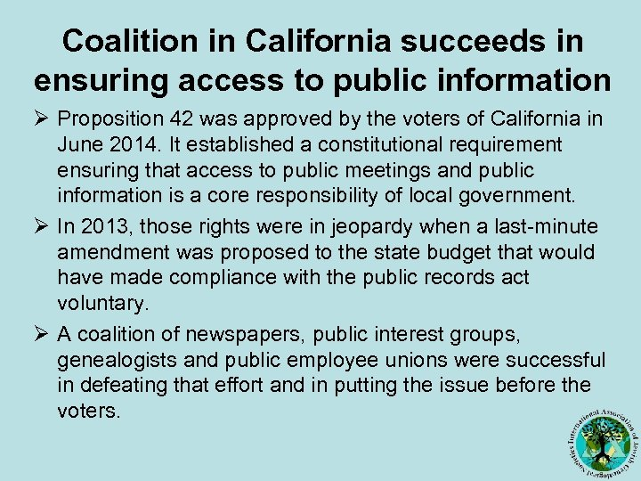 Coalition in California succeeds in ensuring access to public information Ø Proposition 42 was