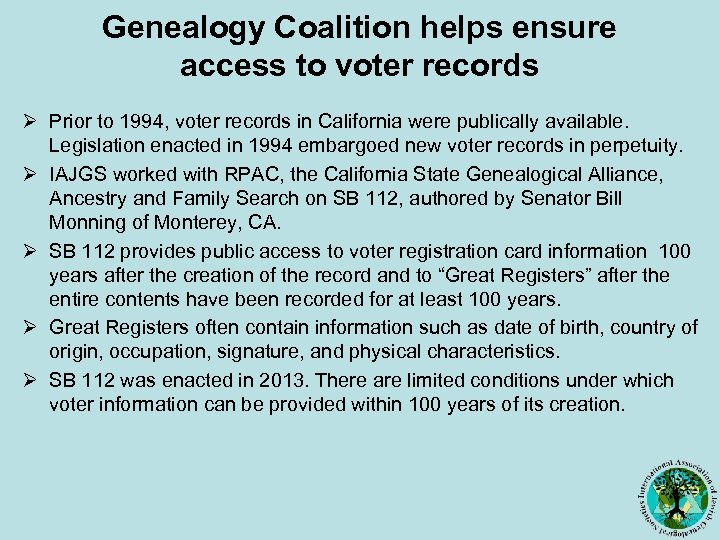 Genealogy Coalition helps ensure access to voter records Ø Prior to 1994, voter records