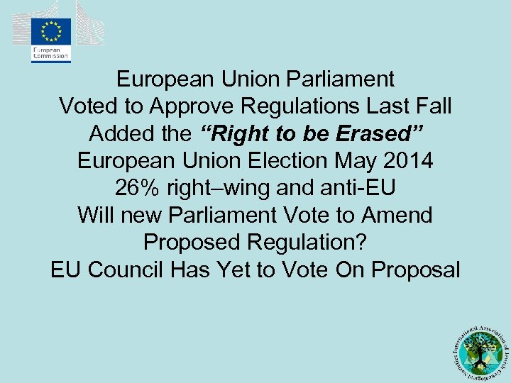 "European Union Parliament Voted to Approve Regulations Last Fall Added the ""Right to be"