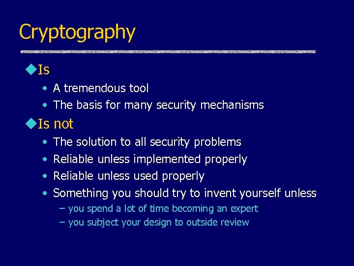Cryptography u. Is • A tremendous tool • The basis for many security mechanisms