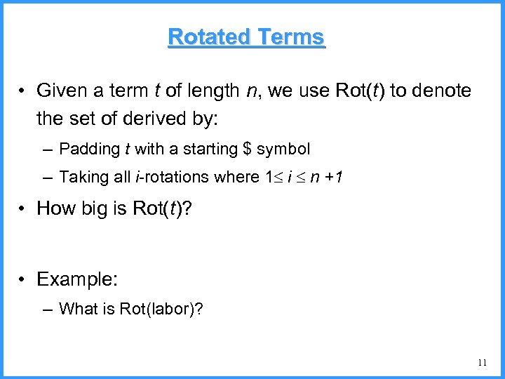 Rotated Terms • Given a term t of length n, we use Rot(t) to