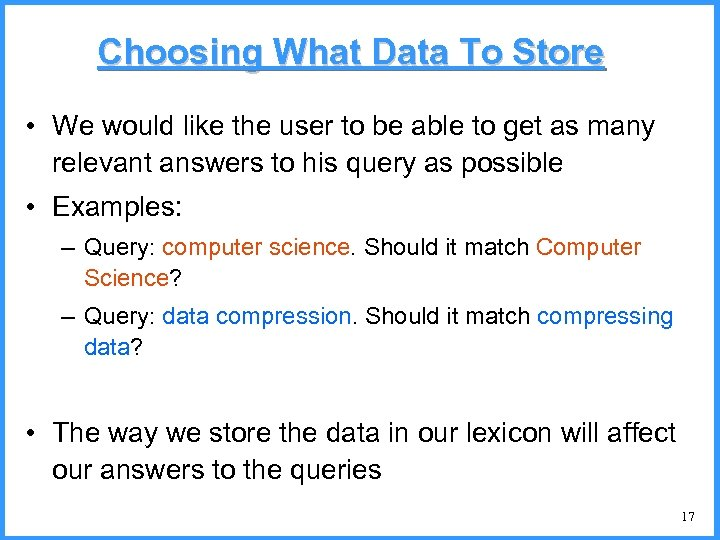 Choosing What Data To Store • We would like the user to be able