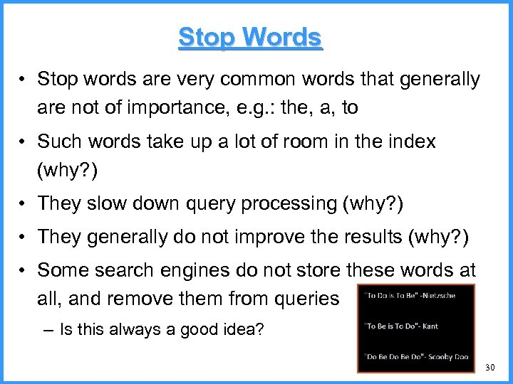 Stop Words • Stop words are very common words that generally are not of
