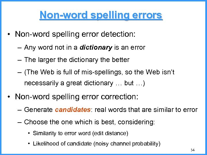 Non-word spelling errors • Non-word spelling error detection: – Any word not in a