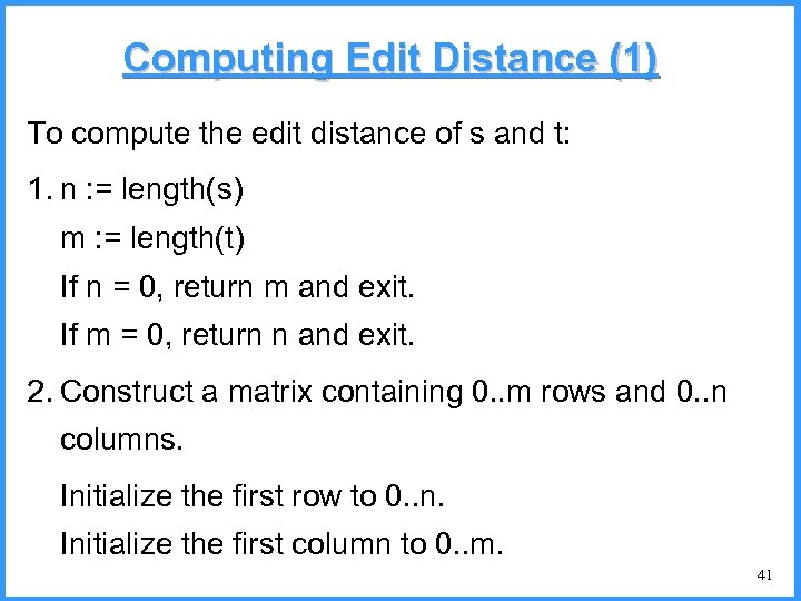 Computing Edit Distance (1) To compute the edit distance of s and t: 1.
