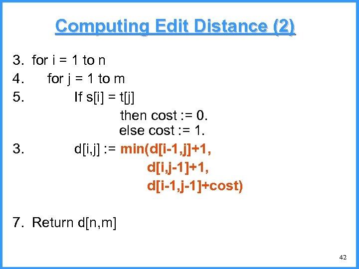 Computing Edit Distance (2) 3. for i = 1 to n 4. for j