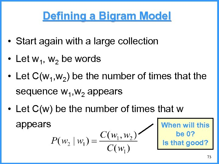 Defining a Bigram Model • Start again with a large collection • Let w
