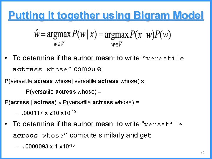 Putting it together using Bigram Model • To determine if the author meant to