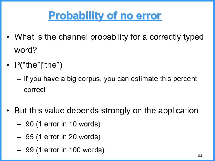 Probability of no error • What is the channel probability for a correctly typed