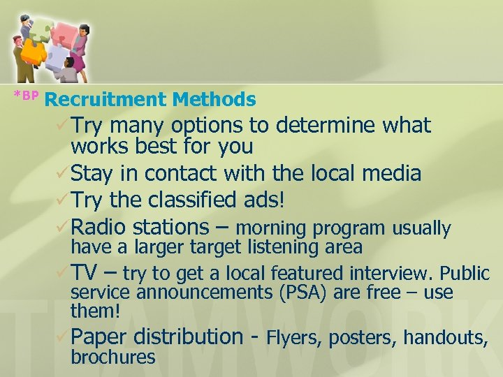 *BP Recruitment Methods üTry many options to determine what works best for you üStay