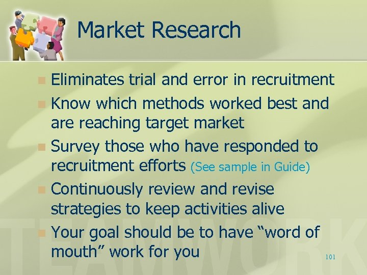 Market Research Eliminates trial and error in recruitment n Know which methods worked best
