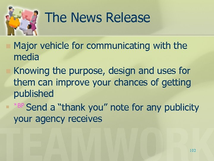 The News Release Major vehicle for communicating with the media n Knowing the purpose,
