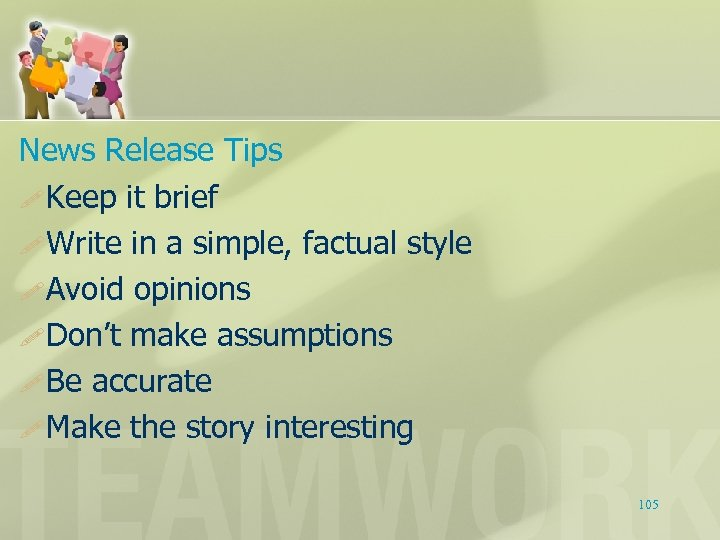 News Release Tips Keep it brief Write in a simple, factual style Avoid opinions