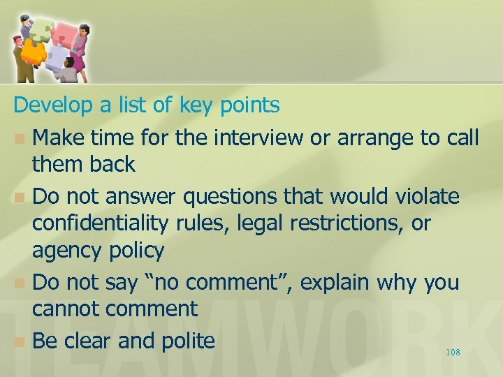 Develop a list of key points n Make time for the interview or arrange