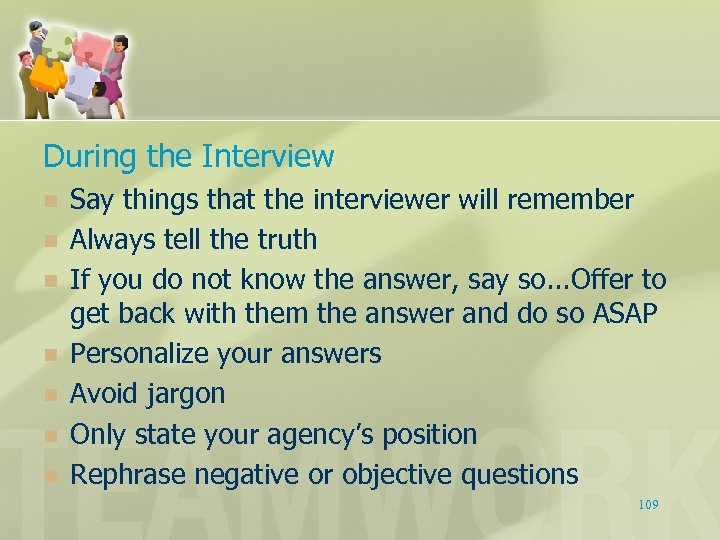 During the Interview n n n n Say things that the interviewer will remember