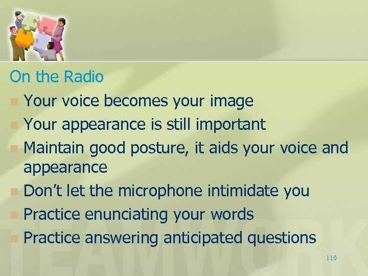 On the Radio n Your voice becomes your image n Your appearance is still